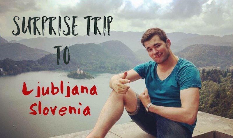 Ljubljana, Slovenia with Surprise Trips!